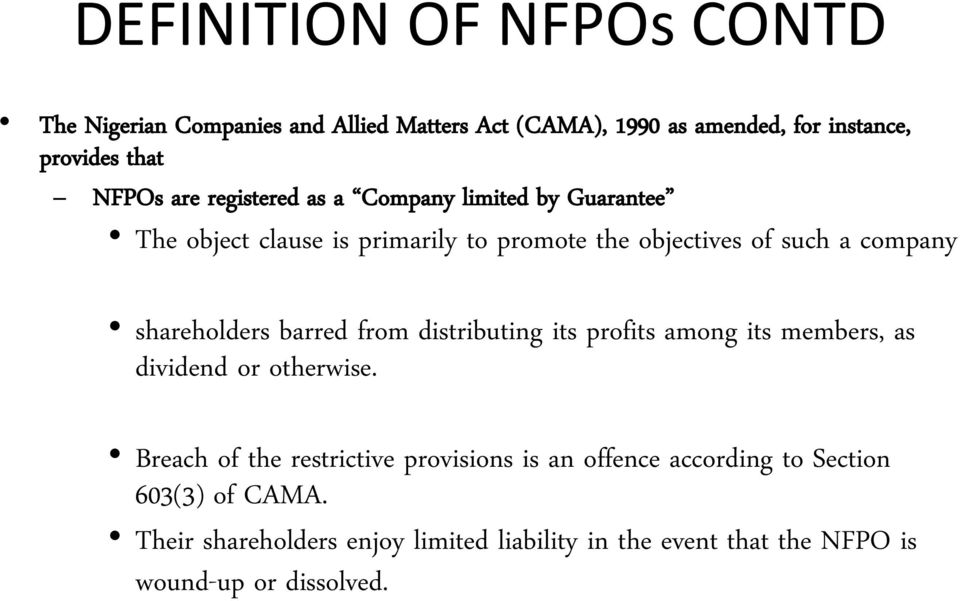 shareholders barred from distributing its profits among its members, as dividend or otherwise.