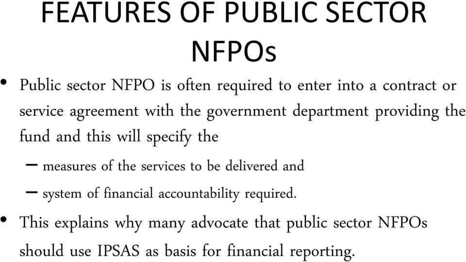 measures of the services to be delivered and system of financial accountability required.
