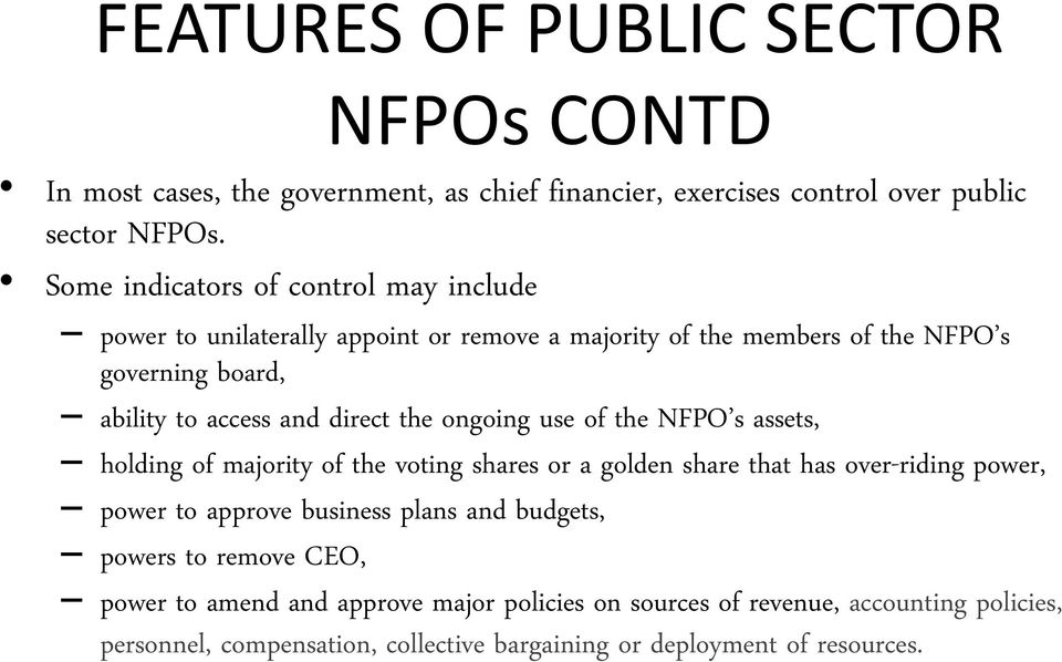 direct the ongoing use of the NFPO s assets, holding of majority of the voting shares or a golden share that has over-riding power, power to approve business