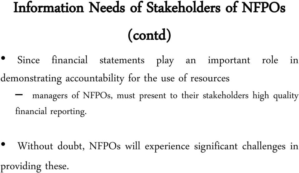 managers of NFPOs, must present to their stakeholders high quality financial
