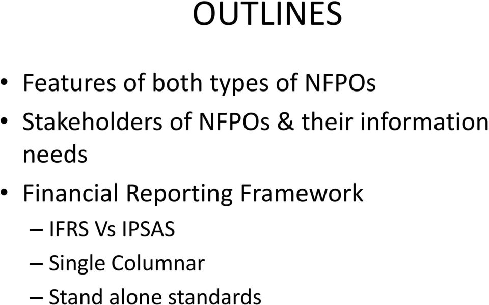 needs Financial Reporting Framework IFRS