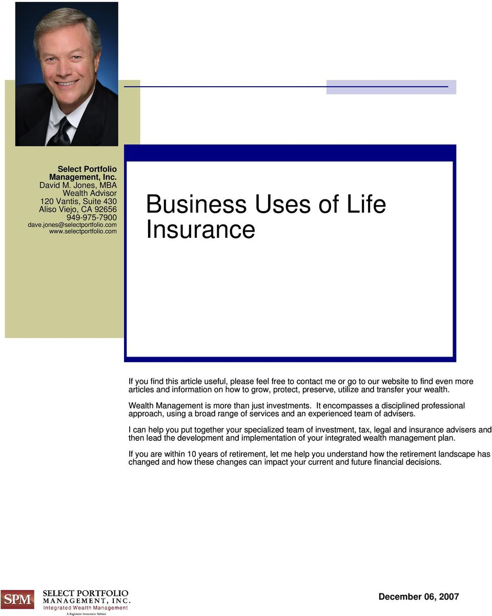 com Business Uses of Life Insurance If you find this article useful, please feel free to contact me or go to our website to find even more articles and information on how to grow, protect, preserve,