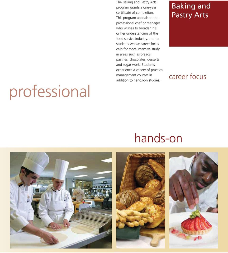 industry, and to students whose career focus calls for more intensive study in areas such as breads, pastries, chocolates,