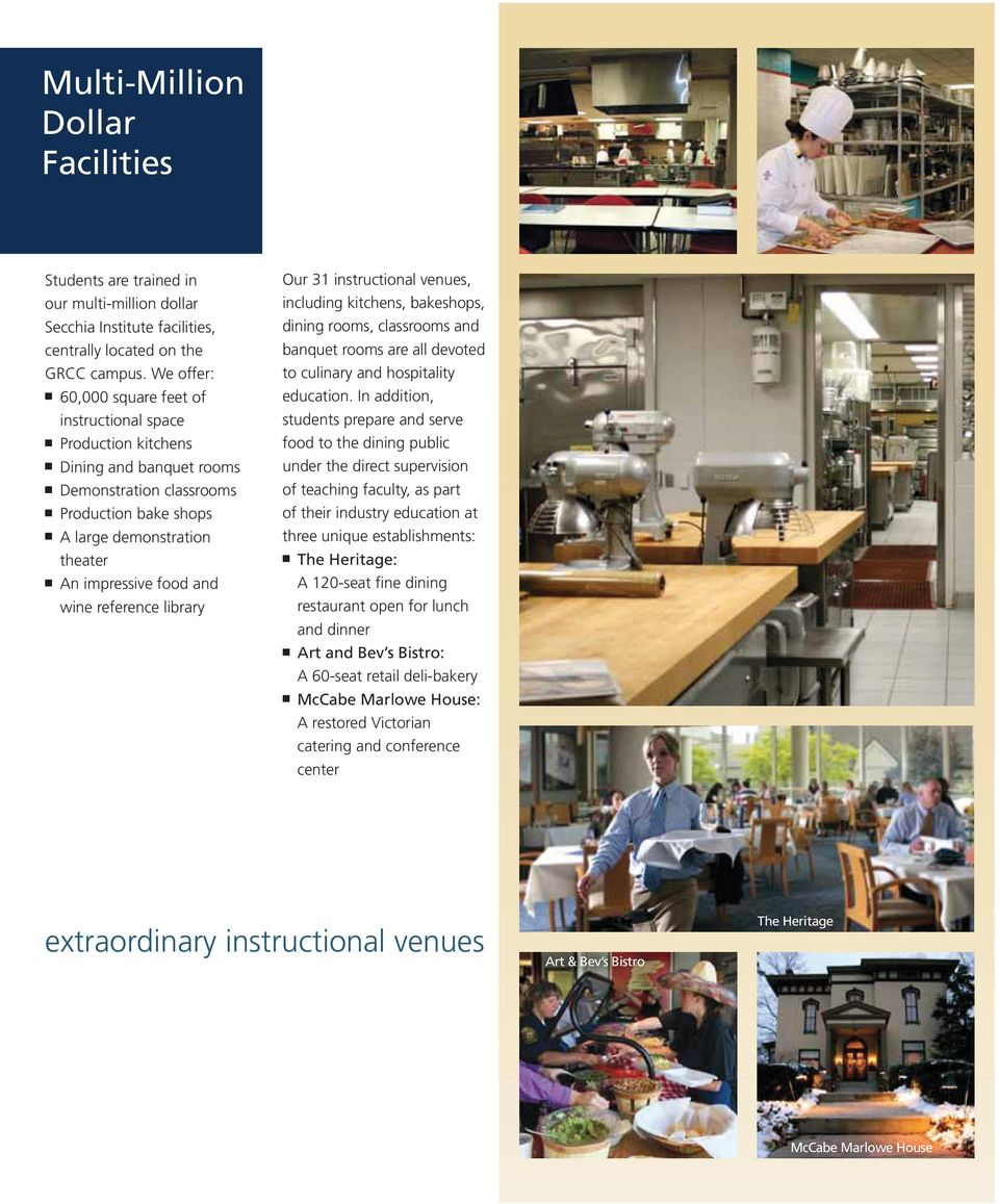 wine reference library Our 31 instructional venues, including kitchens, bakeshops, dining rooms, classrooms and banquet rooms are all devoted to culinary and hospitality education.