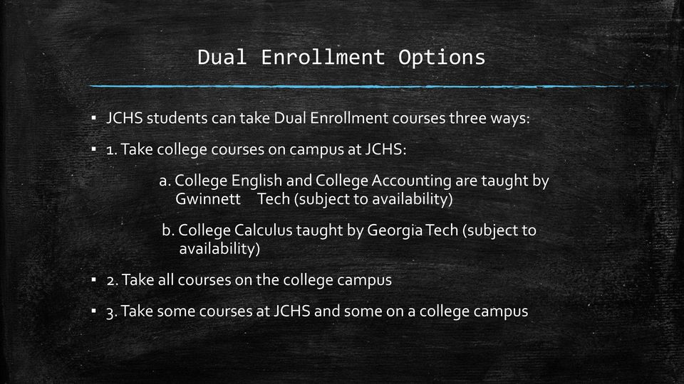 College English and College Accounting are taught by Gwinnett Tech (subject to availability) b.