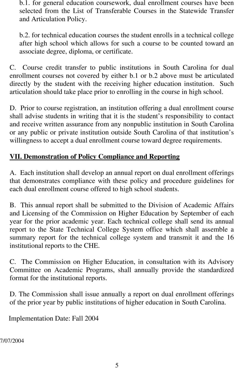 Course credit transfer to public institutions in South Carolina for dual enrollment courses not covered by either b.1 or b.