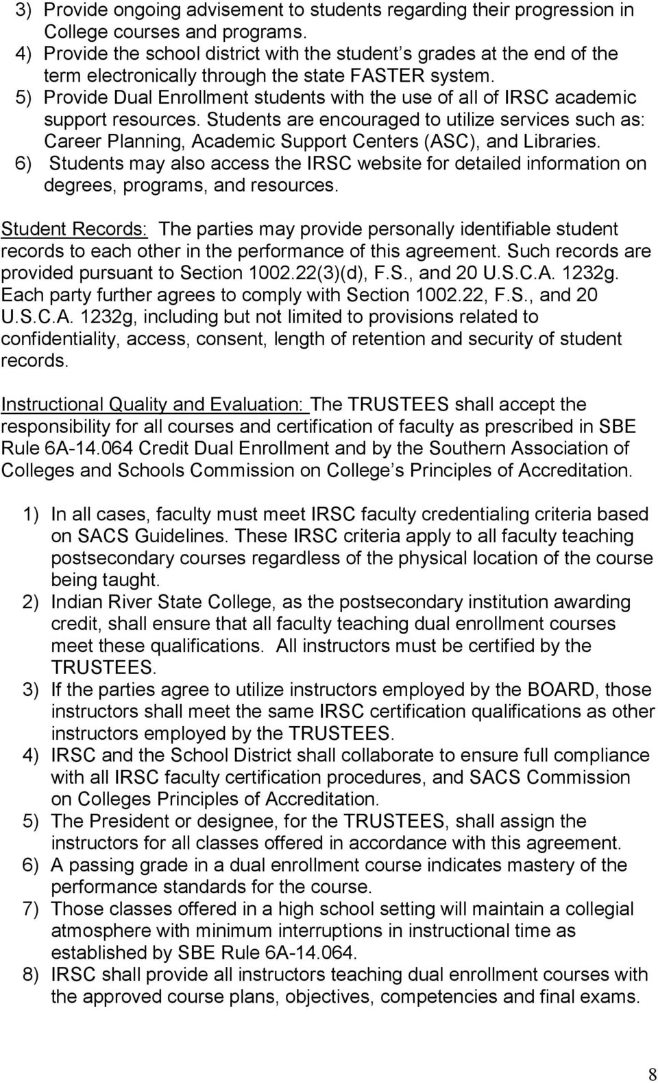 5) Provide Dual Enrollment Students With The Use Of All Of Irsc Academic  Support Resources