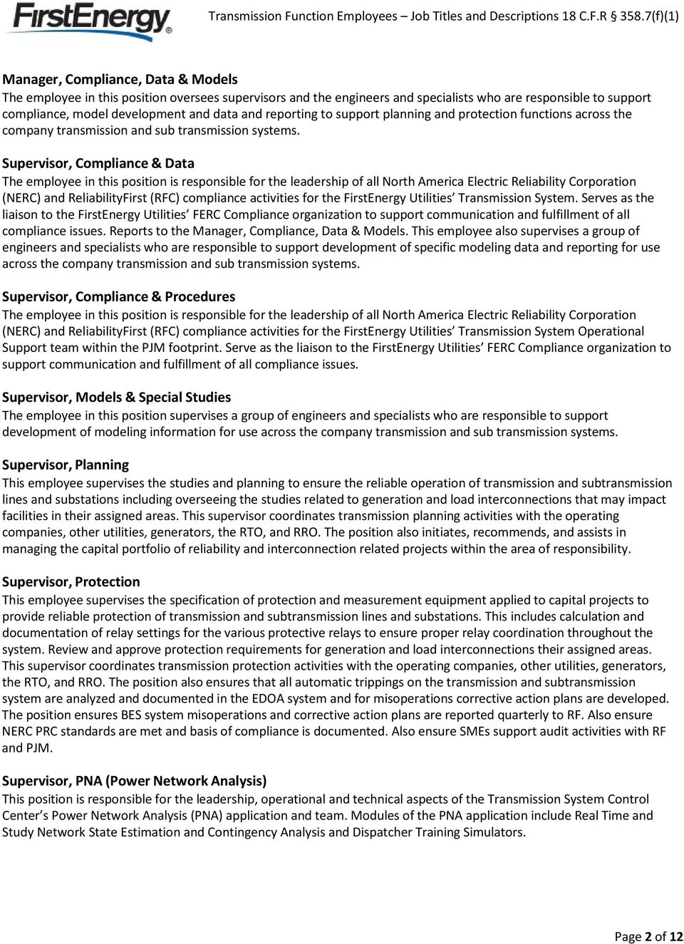 Supervisor, Compliance & Data The employee in this position is responsible for the leadership of all North America Electric Reliability Corporation (NERC) and ReliabilityFirst (RFC) compliance
