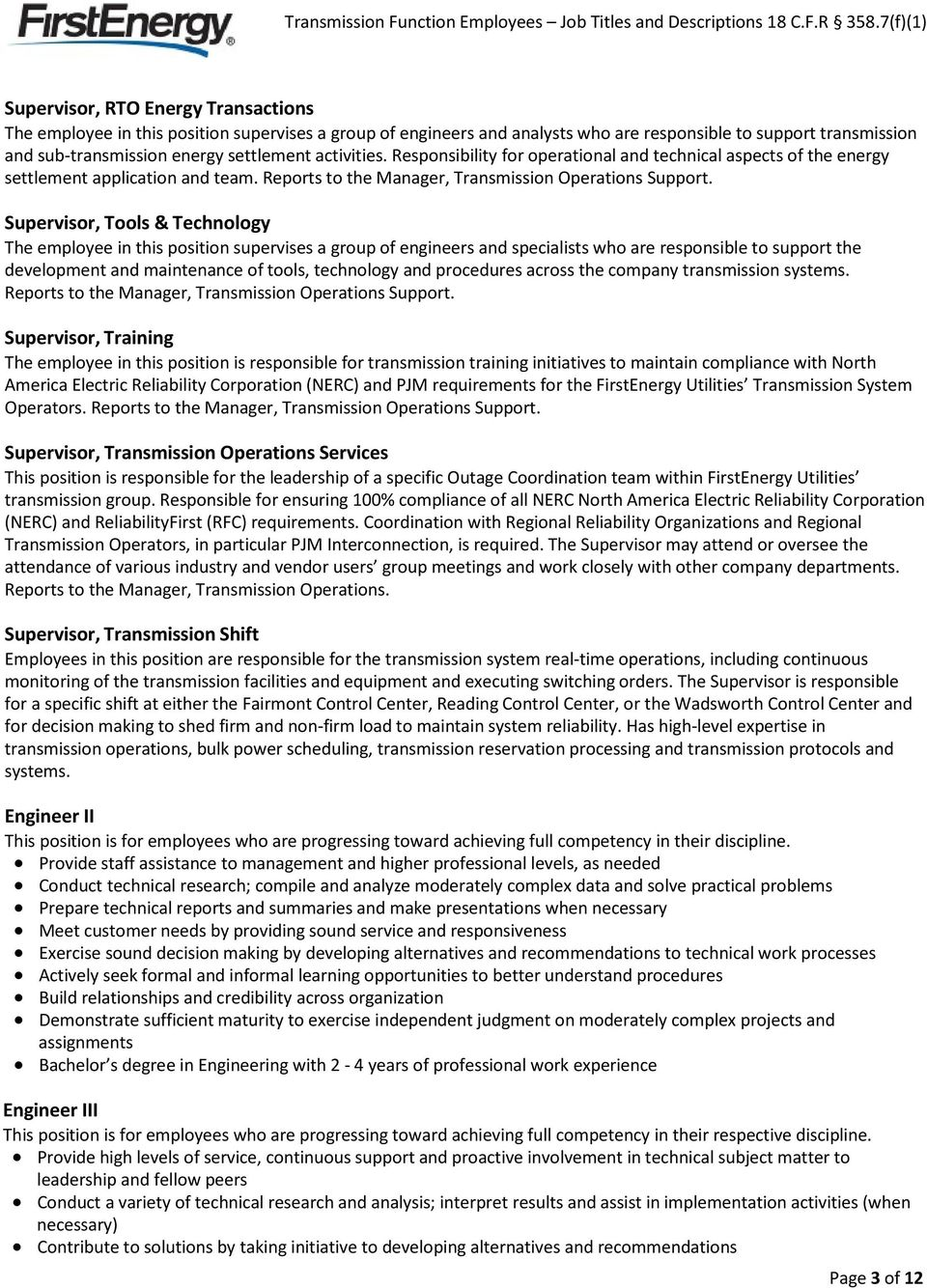 Supervisor, Tools & Technology The employee in this position supervises a group of engineers and specialists who are responsible to support the development and maintenance of tools, technology and