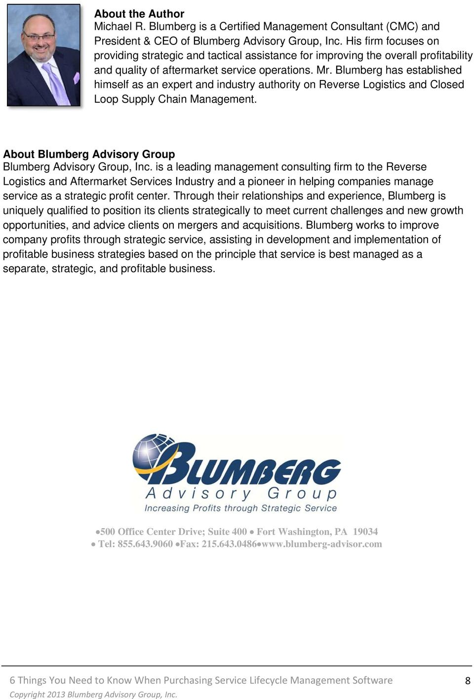Blumberg has established himself as an expert and industry authority on Reverse Logistics and Closed Loop Supply Chain Management. About Blumberg Advisory Group Blumberg Advisory Group, Inc.