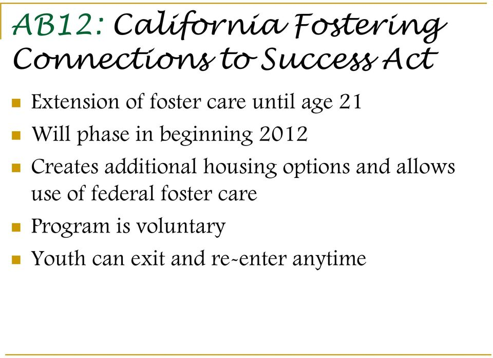 2012 Creates additional housing options and allows use of
