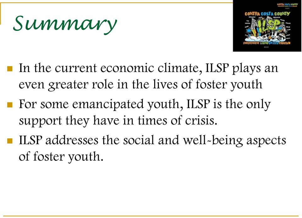 youth, ILSP is the only support they have in times of crisis.