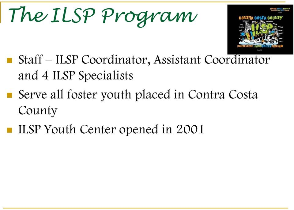 Specialists Serve all foster youth placed
