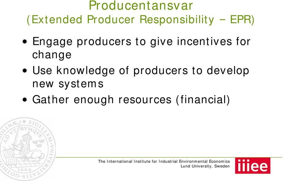incentives for change Use knowledge of