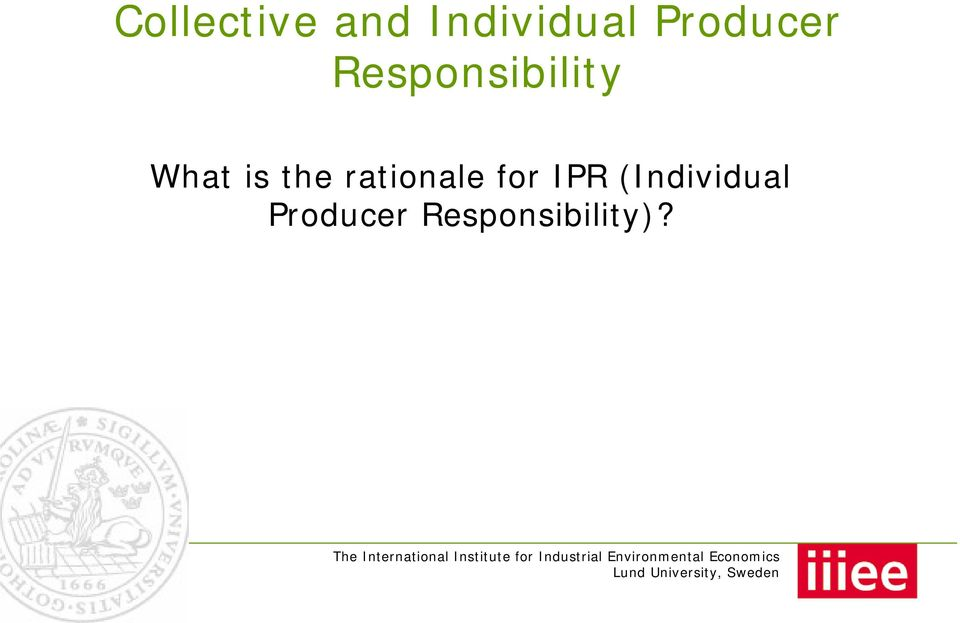 is the rationale for IPR