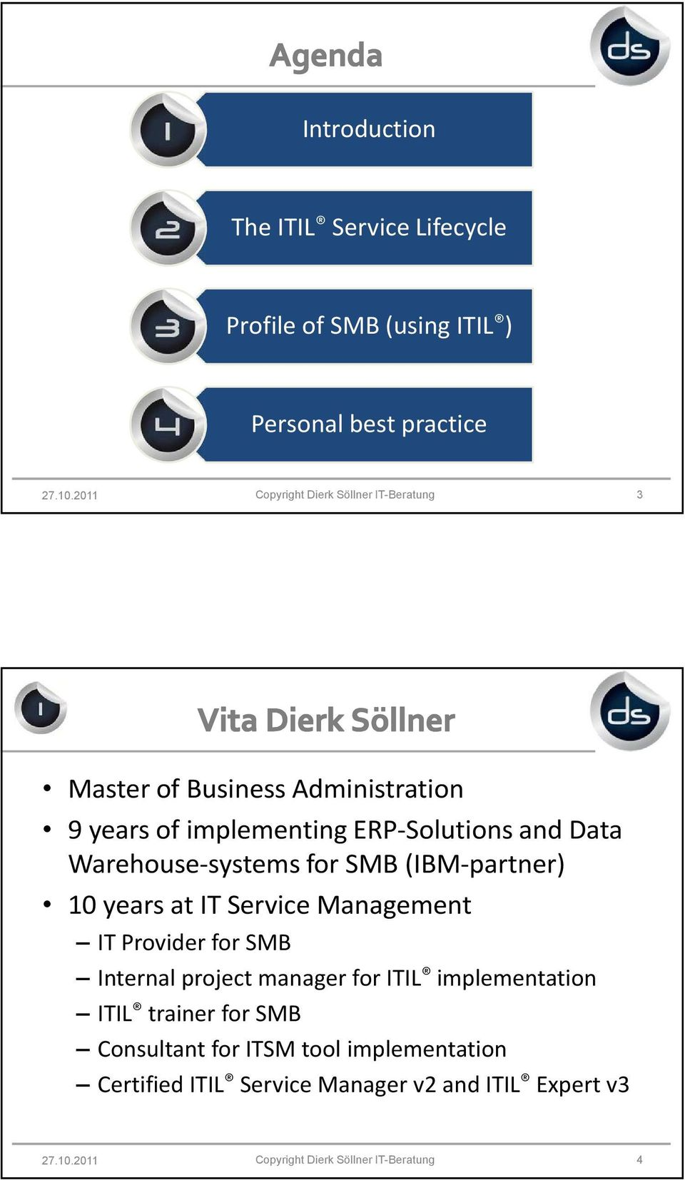 Warehouse-systems for SMB (IBM-partner) 10 yearsatit Service Management IT Provider forsmb Internal projectmanagerforitil
