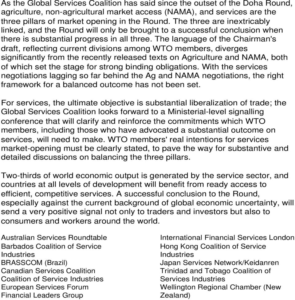 The language f the Chairman's draft, reflecting current divisins amng WTO members, diverges significantly frm the recently released texts n Agriculture and NAMA, bth f which set the stage fr strng