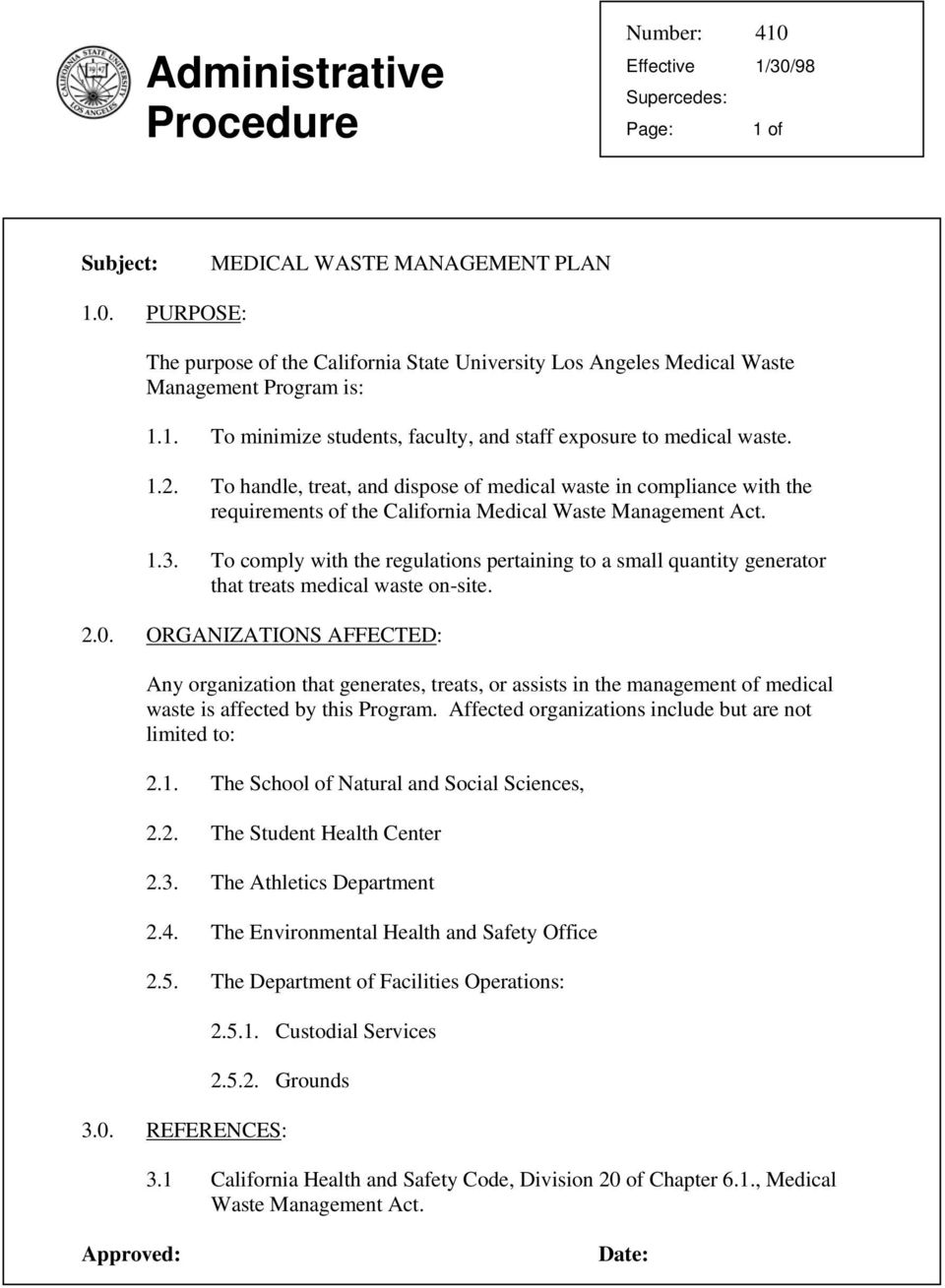 To handle, treat, and dispose of medical waste in compliance with the requirements of the California Medical Waste Management Act. 1.3.