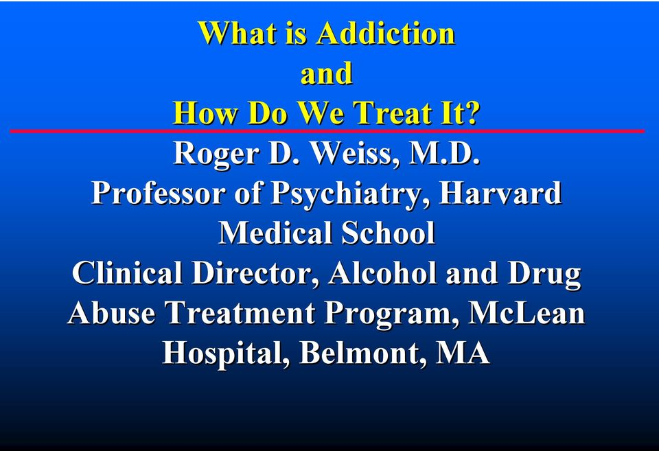 Professor of Psychiatry, Harvard Medical School