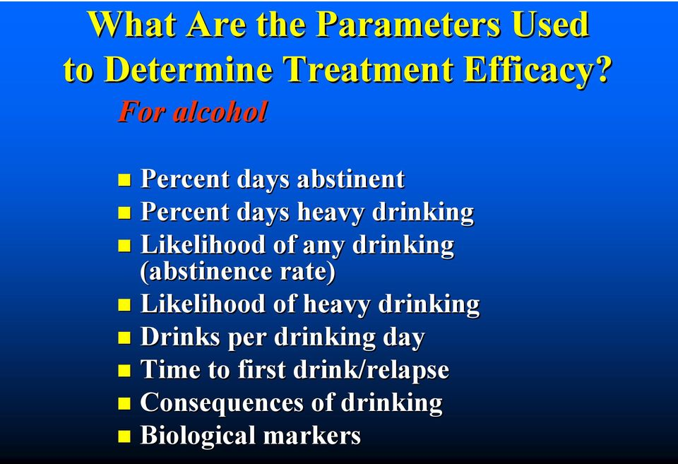 of any drinking (abstinence rate) Likelihood of heavy drinking Drinks per