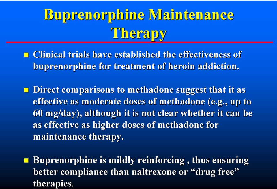 est that it as effective as moderate doses of methadone (e.g.