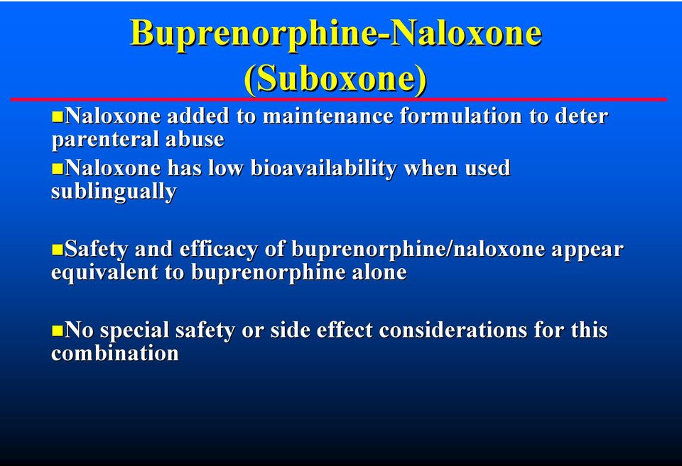 Safety and efficacy of buprenorphine/naloxone appear equivalent to