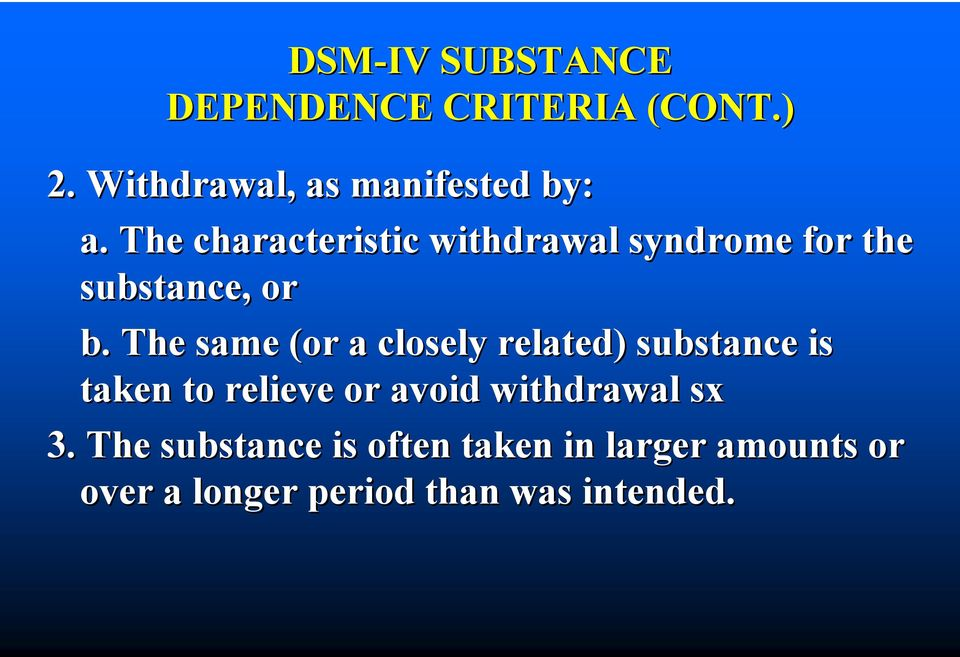 The same (or a closely related) substance is taken to relieve or avoid