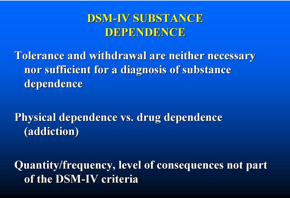 dependence Physical dependence vs.