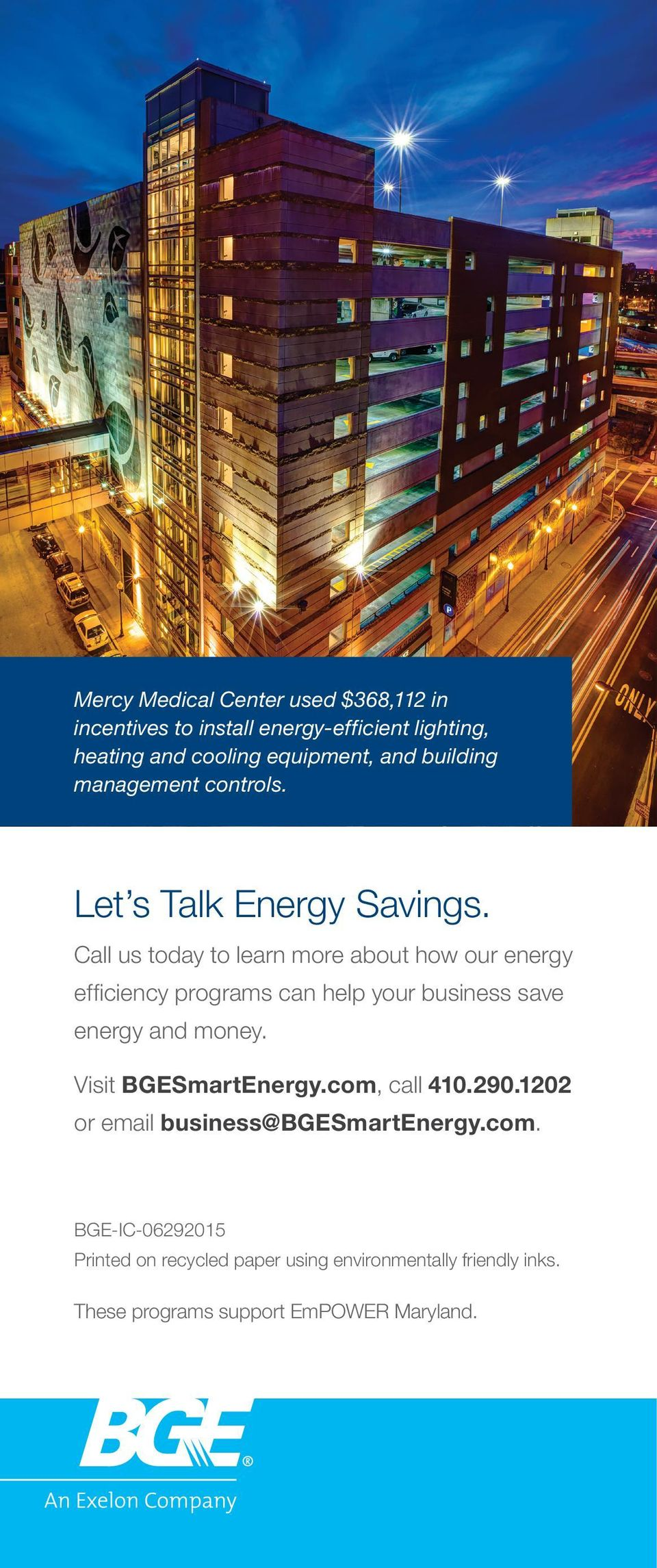 Call us today to learn more about how our energy efficiency programs can help your business save energy and money.