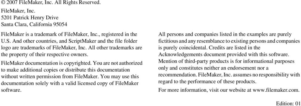 You are not authorized to make additional copies or distribute this documentation without written permission from FileMaker.