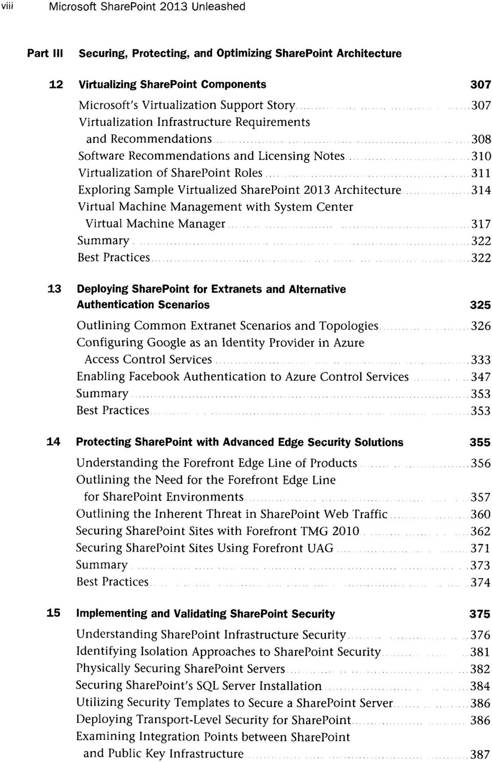 Architecture 314 Virtual Machine Management with System Center Virtual Machine Manager 317 Summary 322 Best Practices 322 13 Deploying SharePoint for Extranets and Alternative Authentication