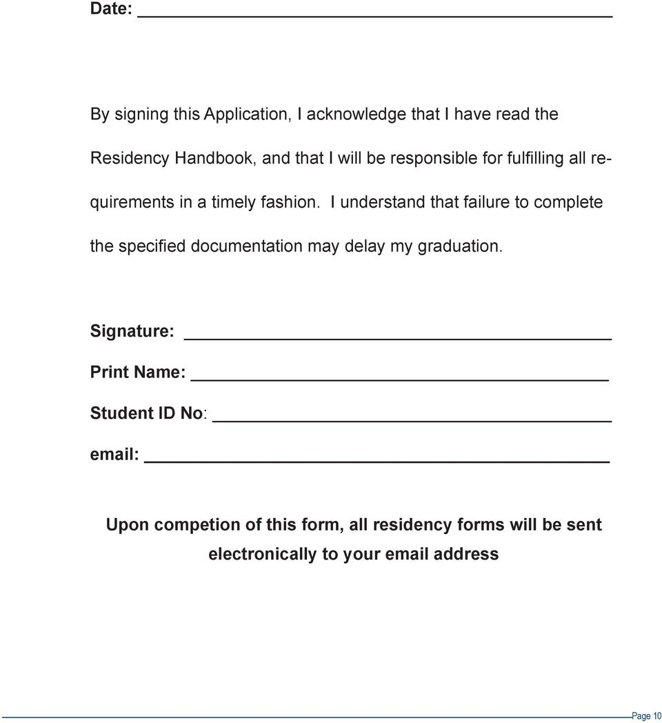 I understand that failure to complete the specified documentation may delay my graduation.