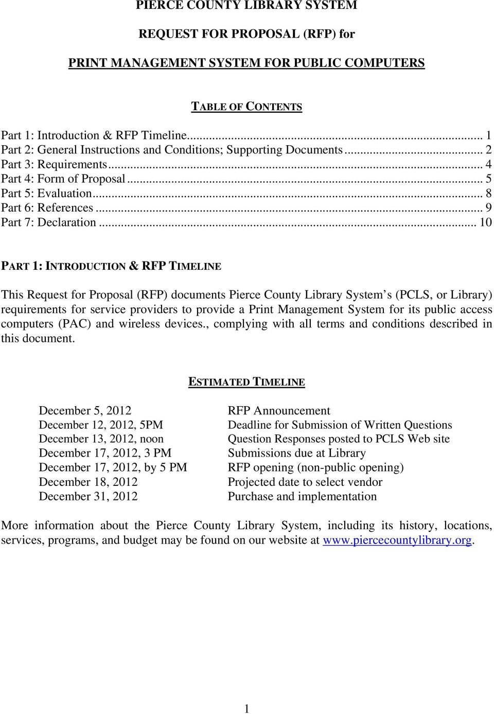 .. 10 PART 1: INTRODUCTION & RFP TIMELINE This Request for Proposal (RFP) documents Pierce County Library System s (PCLS, or Library) requirements for service providers to provide a Print Management