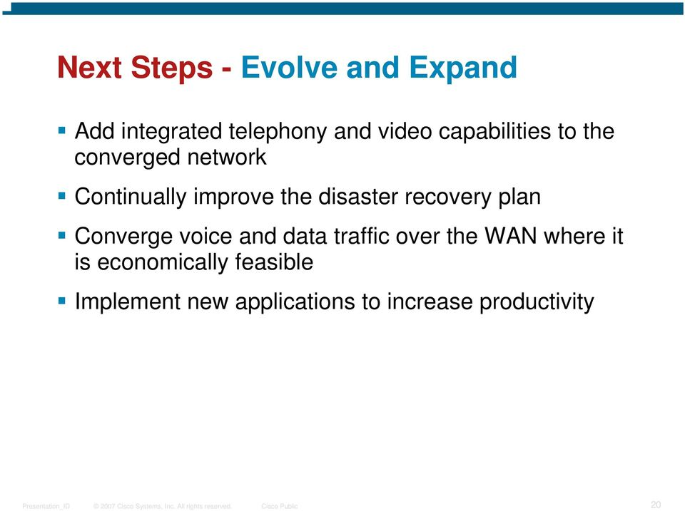 recovery plan Converge voice and data traffic over the WAN where it is