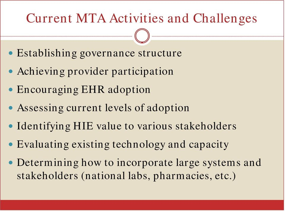 Identifying HIE value to various stakeholders Evaluating existing technology and