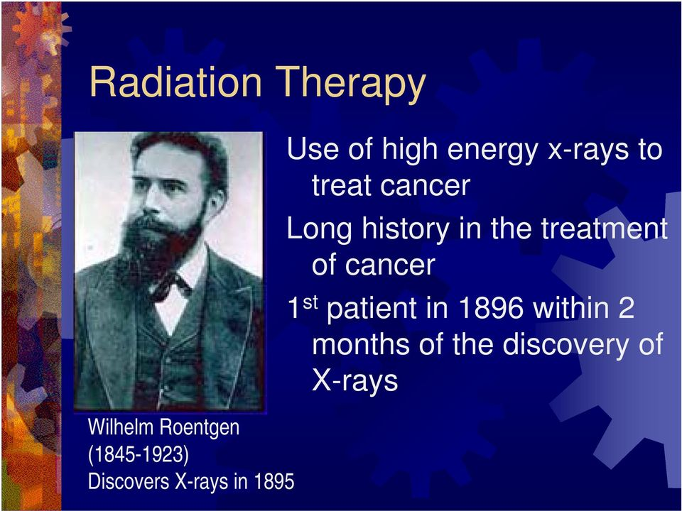 treat cancer Long history in the treatment of cancer 1