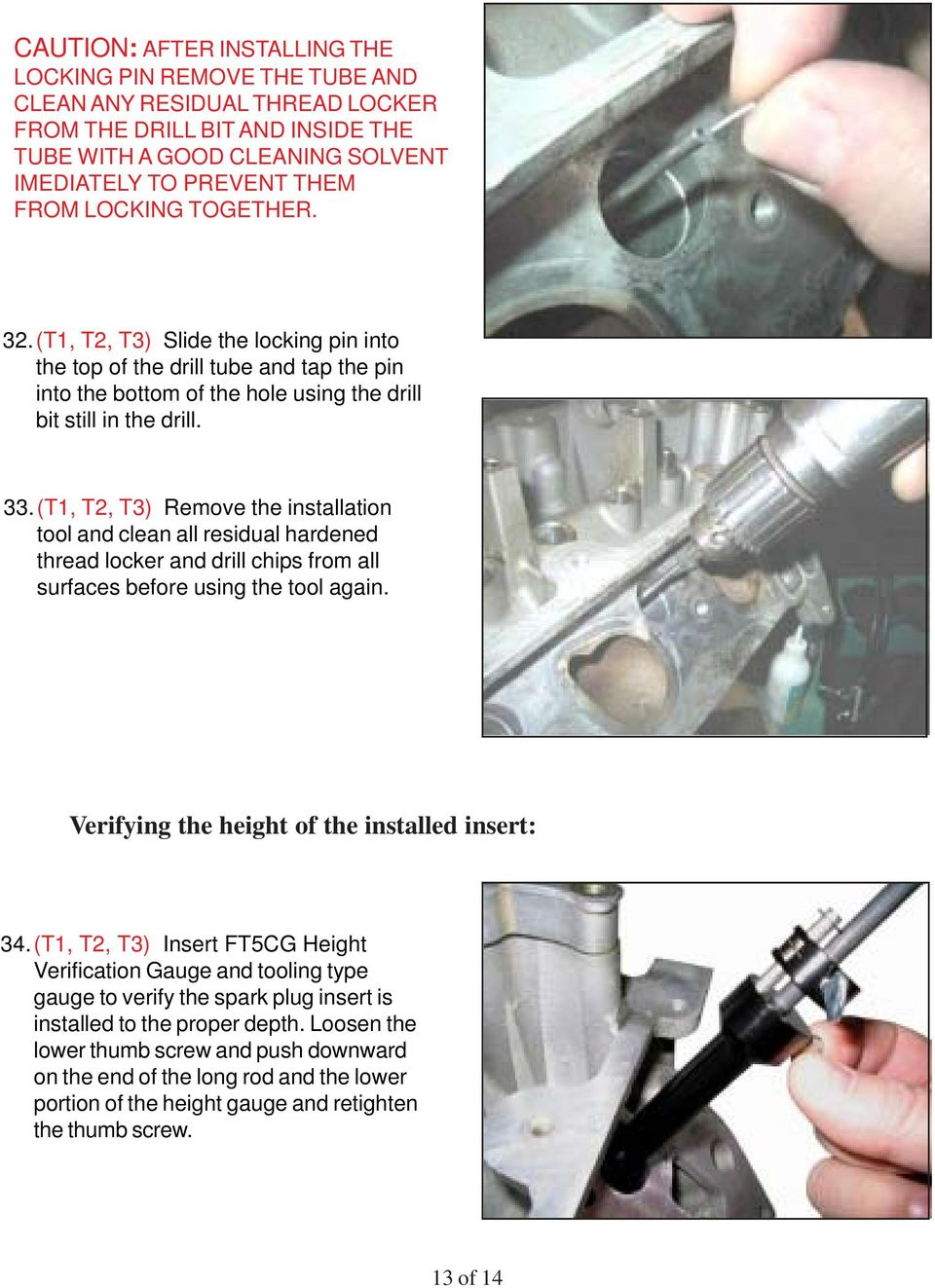 (T1, T2, T3) Remove the installation tool and clean all residual hardened thread locker and drill chips from all surfaces before using the tool again. Verifying the height of the installed insert: 34.