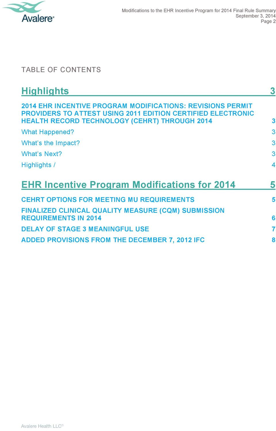 3 Highlights / 4 EHR Incentive Program Modifications for 2014 5 CEHRT OPTIONS FOR MEETING MU REQUIREMENTS 5 FINALIZED CLINICAL