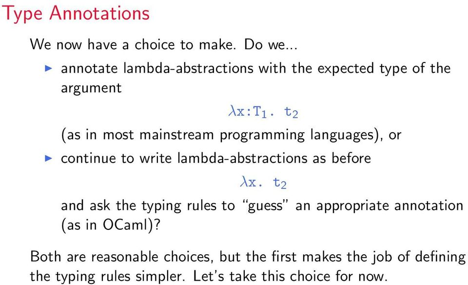 t 2 (as in most mainstream programming languages), or continue to write lambda-abstractions as before λx.