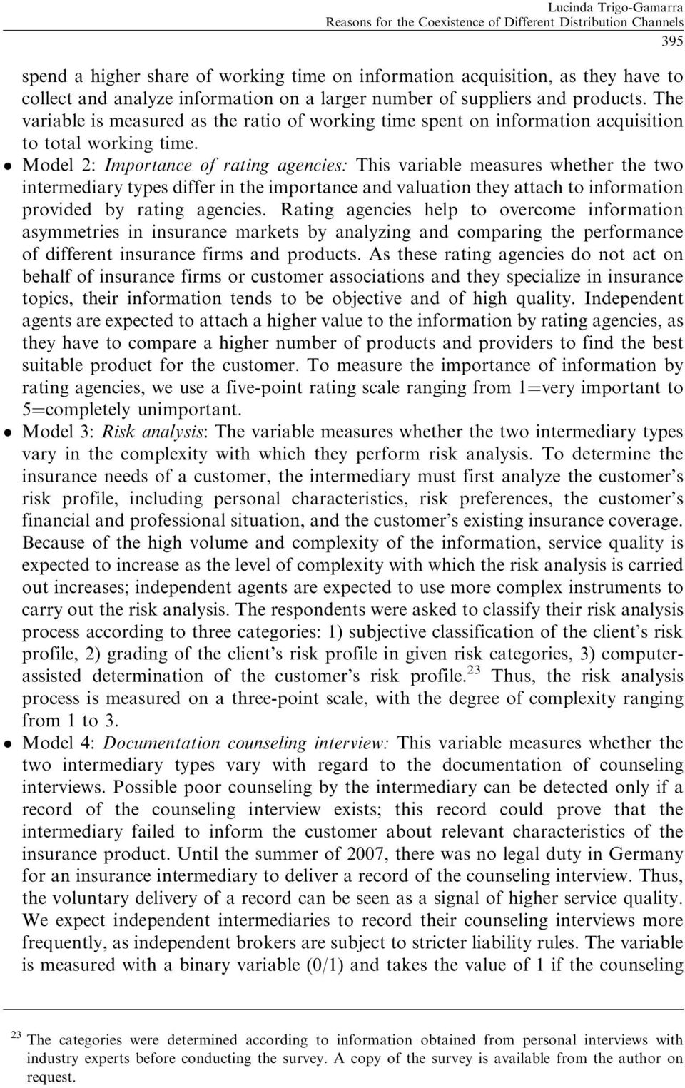 Model 2: Importance of rating agencies: This variable measures whether the two intermediary types differ in the importance and valuation they attach to information provided by rating agencies.