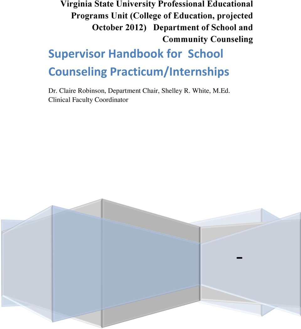 Counseling Supervisor Handbook for School Counseling Practicum/Internships Dr.