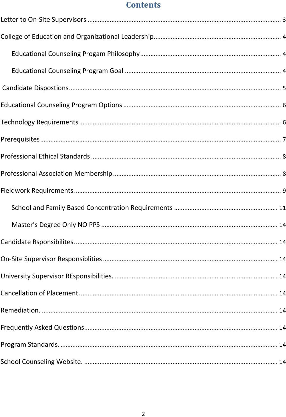 .. 8 Professional Association Membership... 8 Fieldwork Requirements... 9 School and Family Based Concentration Requirements... 11 Master s Degree Only NO PPS... 14 Candidate Rsponsibilites.