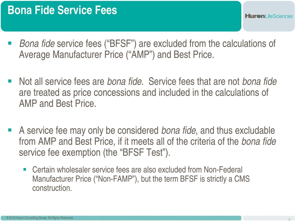 A service fee may only be considered bona fide, and thus excludable from AMP and Best Price, if it meets all of the criteria of the bona fide service fee