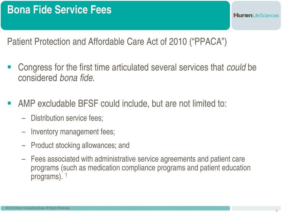 AMP excludable BFSF could include, but are not limited to: Distribution service fees; Inventory management fees;
