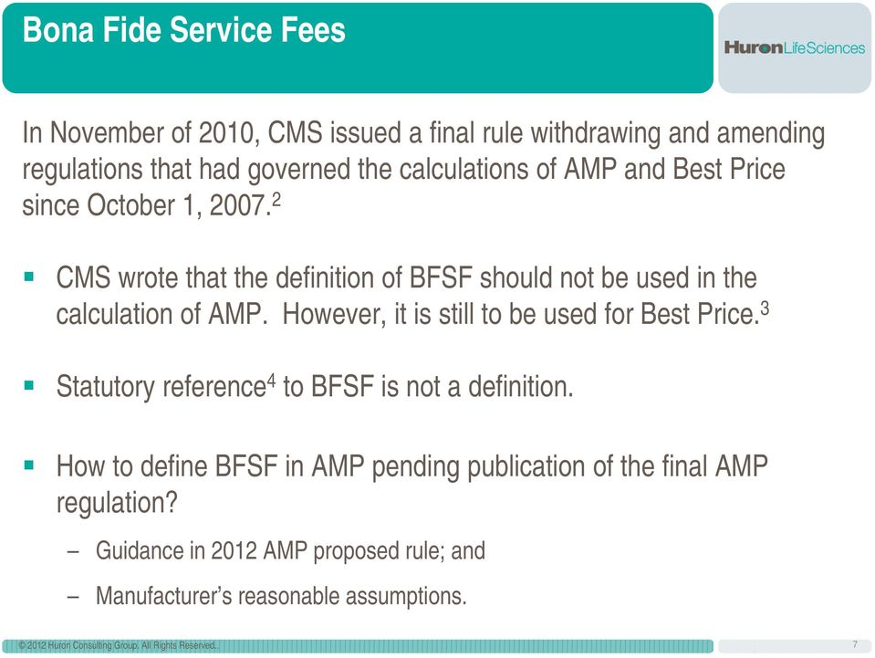 2 CMS wrote that the definition of BFSF should not be used in the calculation of AMP.