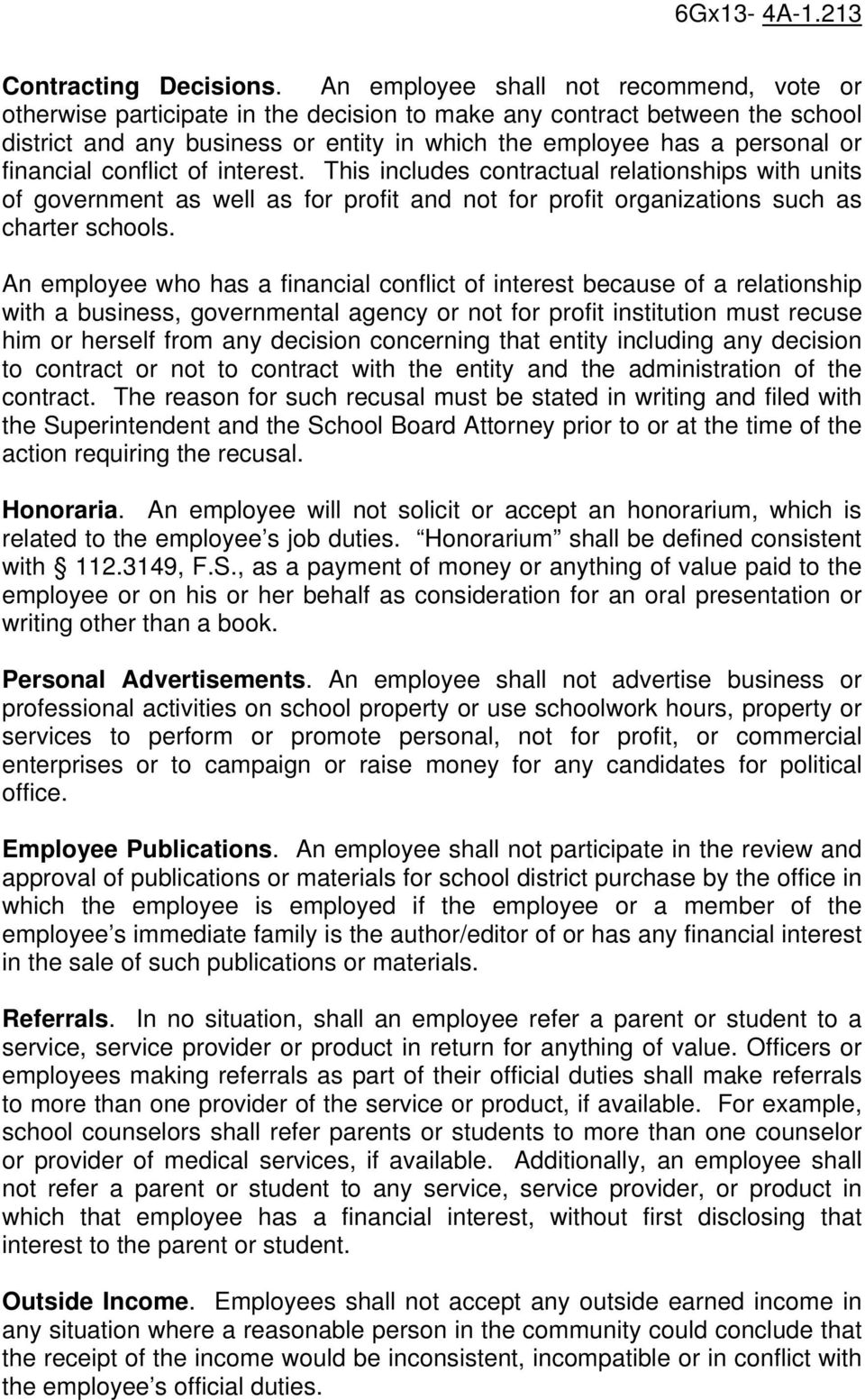 financial conflict of interest. This includes contractual relationships with units of government as well as for profit and not for profit organizations such as charter schools.