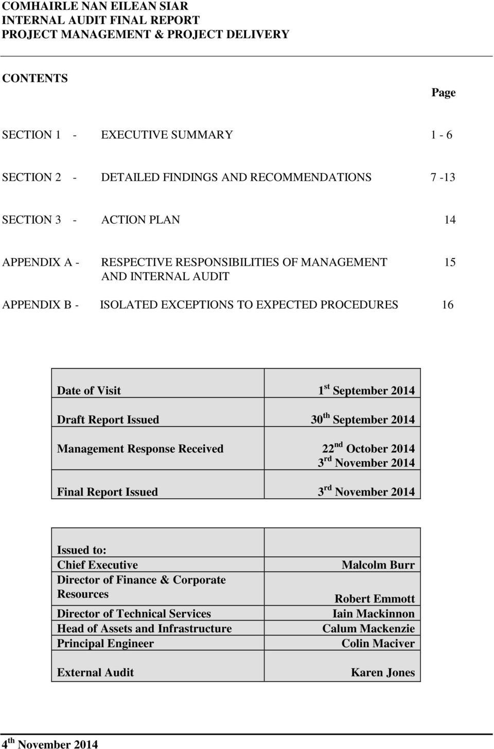 September 2014 Management Response Received 22 nd October 2014 3 rd November 2014 Final Report Issued 3 rd November 2014 Issued to: Chief Executive Director of Finance & Corporate