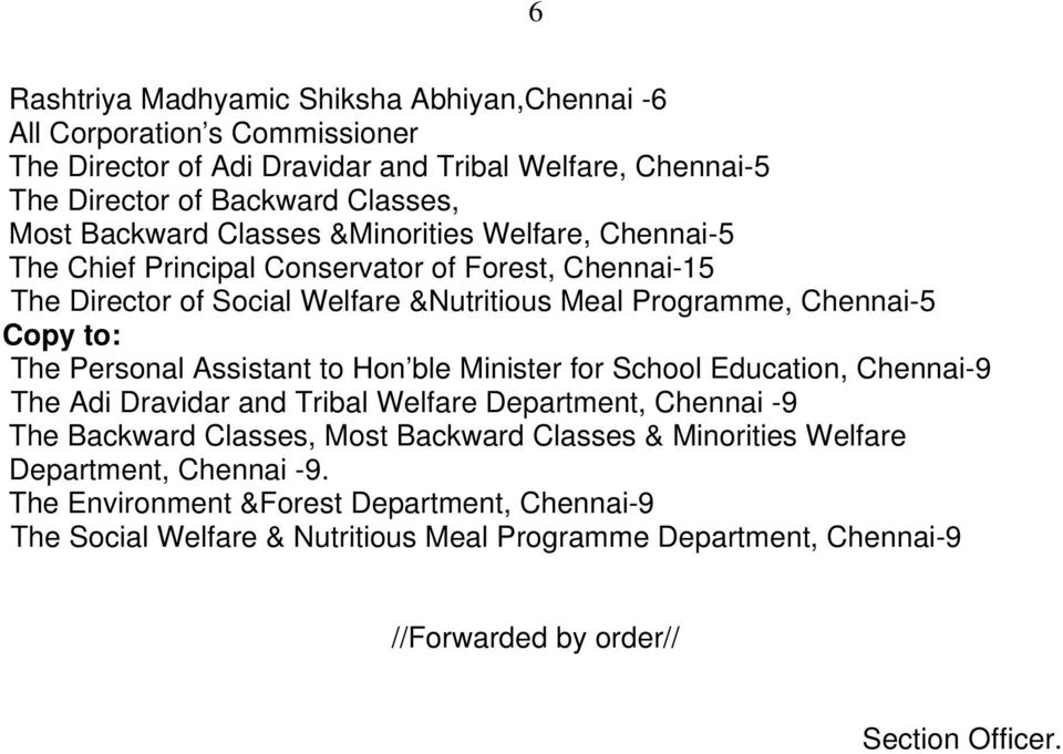 Personal Assistant to Hon ble Minister for School Education, Chennai-9 The Adi Dravidar and Tribal Welfare Department, Chennai -9 The Backward Classes, Most Backward Classes &