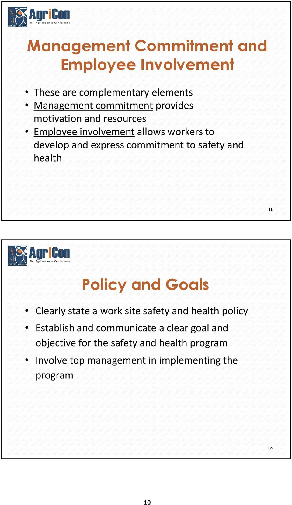 health 11 Policy and Goals Clearly state a work site safety and health policy Establish and communicate a