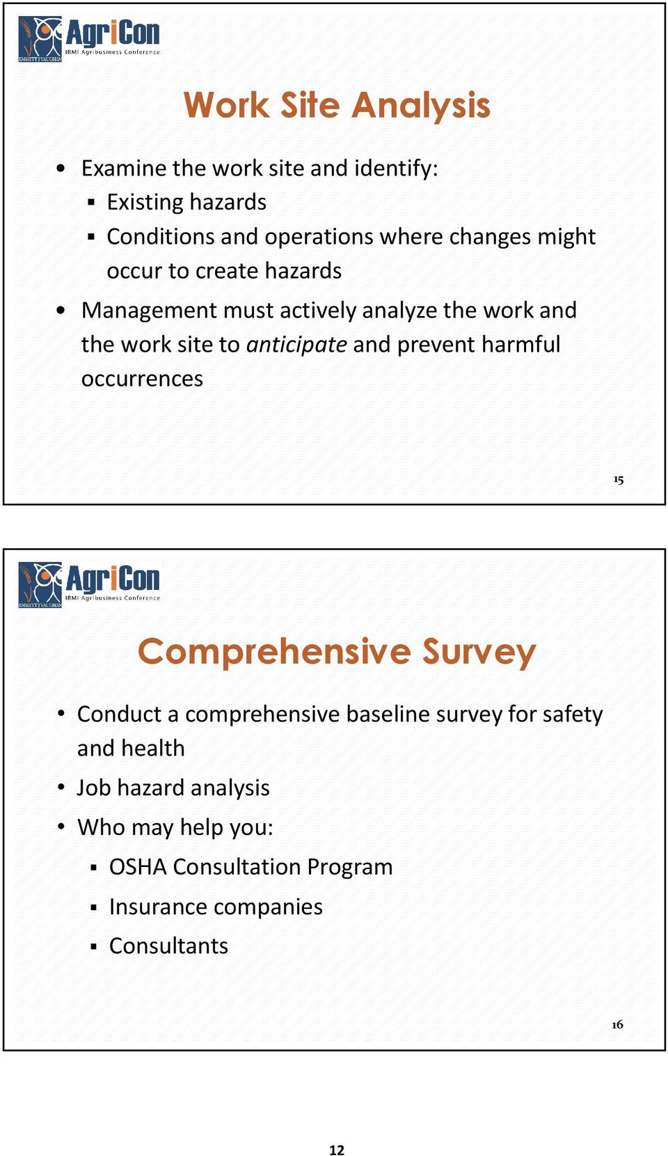 anticipate and prevent harmful occurrences 15 Comprehensive Survey Conduct a comprehensive baseline survey